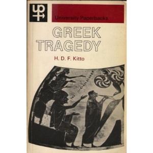 Greek Tragedy: A Literary Study (University Paperbacks)
