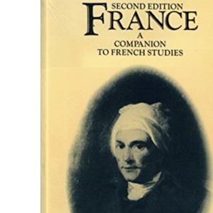 France: A Companion to French Studies (Methuen's companions to modern studies)
