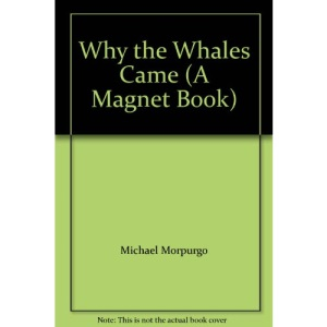 Why the Whales Came (A Magnet book)