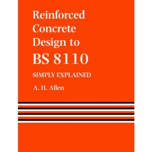 Reinforced Concrete Design to B.S.8110: Simply Explained