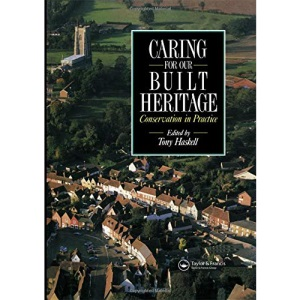 Caring for Our Built Heritage: Conservation in Practice - A Review of Conservation Schemes Carried Out by County Councils in England and Wales in Association with District Councils