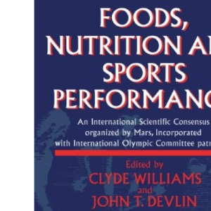 Foods, Nutrition and Sports Performance: An international Scientific Consensus organized by Mars Incorporated with International Olympic Committee patronage