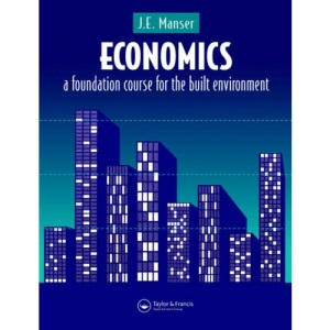 Economics: A Foundation Course for Built Environment Studies