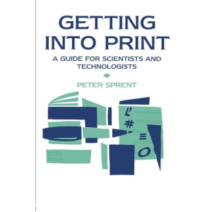 Getting into Print: A Guide for Scientists and Technologists