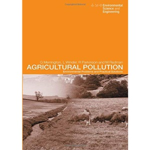 Agricultural Pollution: Problems and Practical Solutions (Environmental Science and Engineering / Environmental Engineering)