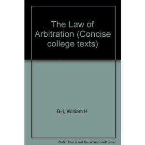 The Law of Arbitration (Concise college texts)