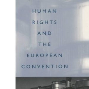 Humans Rights and the European Convention: The Effects of the Convention on the United Kingdom and Ireland