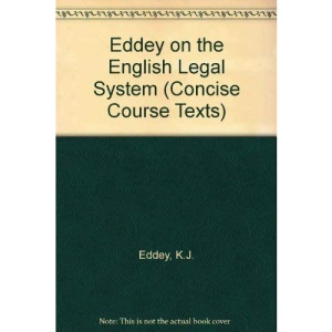 Eddey on the English Legal System (Concise Course Texts)