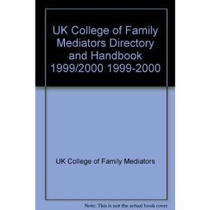 UK College of Family Mediators Directory and Handbook 1999/2000 1999-2000