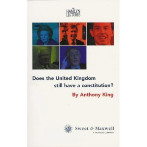 Does the United Kingdom Still Have a Constitution? (Hamlyn Lectures)