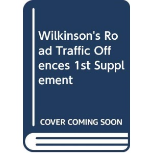 Wilkinson's Road Traffic Offences 1st Supplement