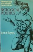 Biological Politics: Feminist and Anti-feminist Perspectives