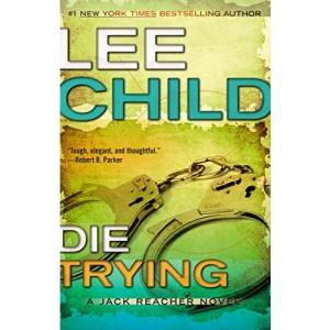 Die Trying: 02 (Jack Reacher Novels)