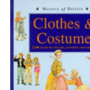 History Of Britain: Clothes And Costume Paperback