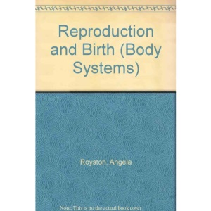 Reproduction and Birth (Body Systems)