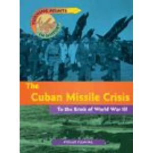 Cuban Missile Crisis (Turning Points in History)
