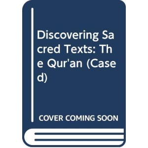 Discovering Sacred Texts: The Qur'an (Cased) (Discovering Sacred Texts S.)
