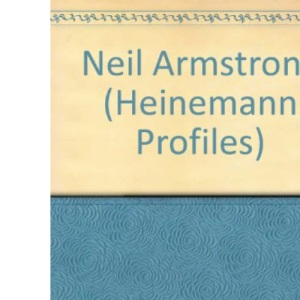 Neil Armstrong (Heinemann Profiles)