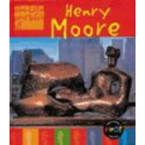 Henry Moore (The Life & Work of...S.)