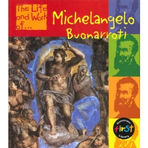 The Life and Work of Buonarroti Michelangelo Hardback (First Library:)