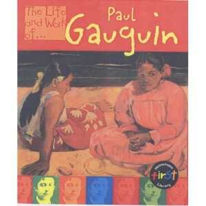 Paul Gauguin (The Life & Work of...S.)