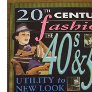 The Utility to New Look (20th Century Fashion)