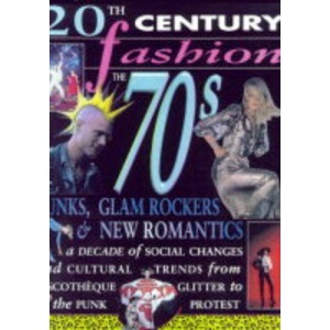 Punks, Glam and New Romantics (20th Century Fashion)