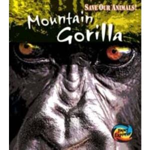 Save the Mountain Gorilla (Young Explorer: Save Our Animals)