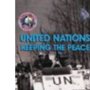 Troubled World: United Nations Hardback: Keeping the Peace