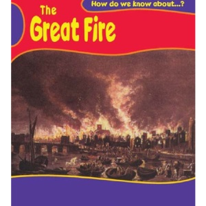 The Great Fire of London (How Do We Know About?)