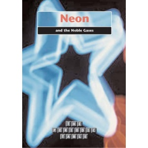 The Periodic Table: Neon and the Noble Gases Hardback