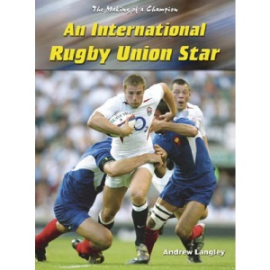 Making of A Champion: Rugby Union Star  (Making of a Champion)