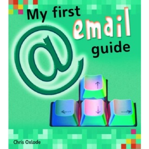 My First Email Guide  (Young Explorer) (My First Computer Guides)