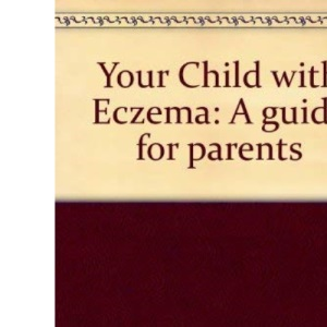 Your Child with Eczema: A guide for parents