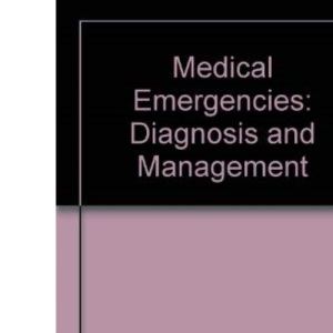 Medical Emergencies: Diagnosis and Management