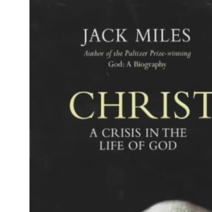 Christ:A Crisis in the Life of God A Biography of God as Man