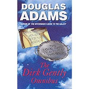 The Dirk Gently Omnibus: Douglas Adams