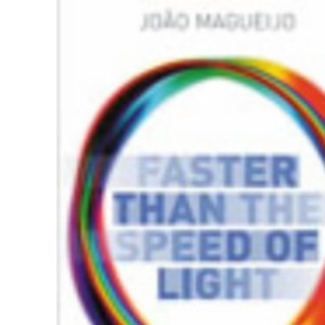 Faster than the Speed of Light The Story of a Scientific Speculat: The Story of a Scientific Speculation