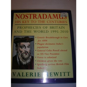 Nostradamus: His Key to the Centuries - Prophecies of Britain and the World, 1995-2010
