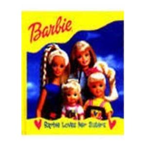 Barbie Barbie Loves Her Sisters