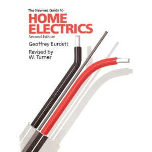 The Newnes Guide to Home Electrics: Second Edition