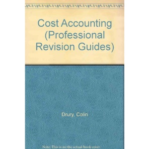 Cost Accounting (Professional Revision Guides)