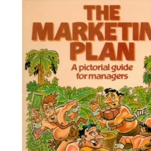 The Marketing Plan: A Pictorial Guide for Managers