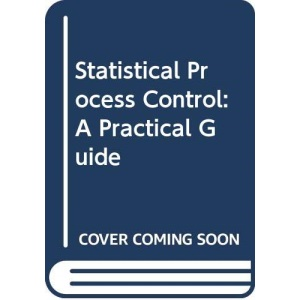 Statistical Process Control: A Practical Guide