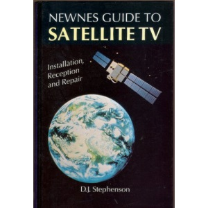 Newnes Guide to Satellite TV: Installation, Reception and Repair
