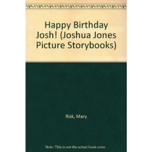 Happy Birthday Josh! (Joshua Jones Picture Storybooks)