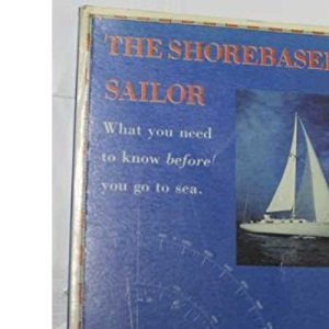 The Shorebased Sailor: What You Need to Know Before You Go to Sea