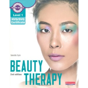 Level 1 NVQ/SVQ Certificate Beauty Therapy Candidate Handbook (Level 1 (NVQ/SVQ) Certificate in Beauty Therapy)