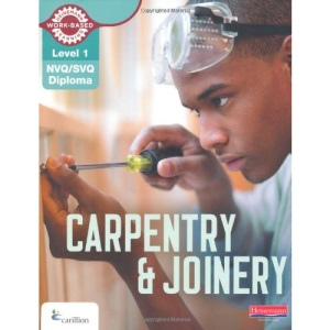 Level 1 NVQ/SVQ Diploma Carpentry and Joinery Candidate Book (Carpentry and Joinery NVQ and CAA Diploma Levels 1 and 2)