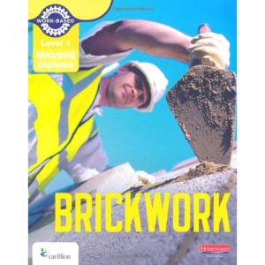 Level 1 NVQ/SVQ Diploma Brickwork Candidate Handbook (Brickwork NVQ and CAA Diploma Levels 1 and 2)